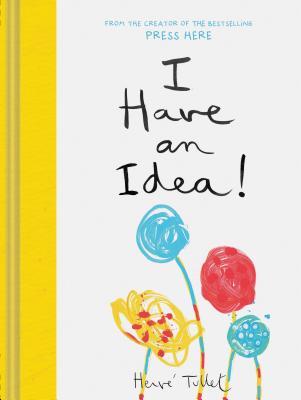 I Have an Idea! (Interactive Books for Kids, Preschool Imagination Book, Creativity Books) Cover Image