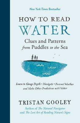 How to Read Water: Clues and Patterns from Puddles to the Sea Cover Image