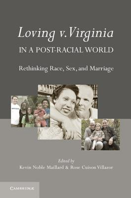 Loving V. Virginia in a Post-Racial World: Rethinking Race, Sex, and Marriage Cover Image