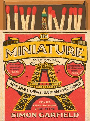 In Miniature: How Small Things Illuminate the World Cover Image