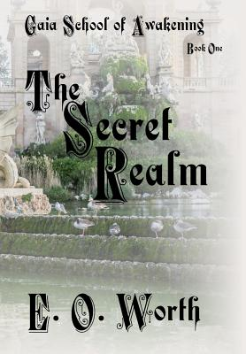 Gaia School of Awakening: The Secret Realm Book One Cover Image
