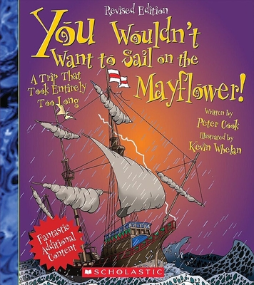 You Wouldn't Want to Sail on the Mayflower! (Revised Edition) (You Wouldn't Want to…: History of the World) (You Wouldn't Want to...: History of the World) Cover Image