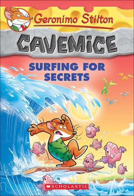 Surfing for Secrets (Geronimo Stilton: Cavemice #8) Cover Image