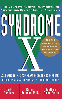 Syndrome X: The Complete Nutritional Program to Prevent and Reverse Insulin Resistance Cover Image