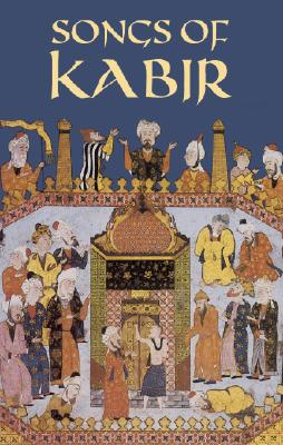 Songs of Kabir (Dover Books on Literature & Drama) Cover Image