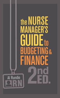 The Nurse Manager's Guide to Budgeting & Finance, Second Edition Cover Image