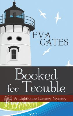 Booked for Trouble (Lighthouse Library Mystery) Cover Image