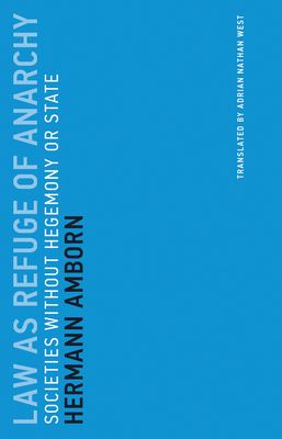 Law as Refuge of Anarchy: Societies Without Hegemony or State (Untimely Meditations #15) Cover Image