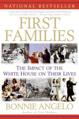 First Families: The Impact of the White House on Their Lives Cover Image