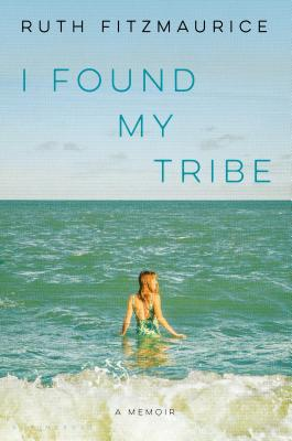 I Found My Tribe: A Memoir Cover Image