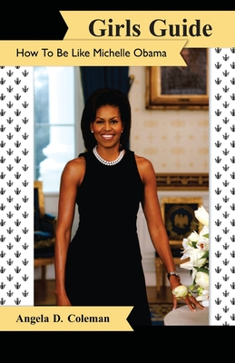 Girls Guide: How to Be Like Michelle Obama Cover Image
