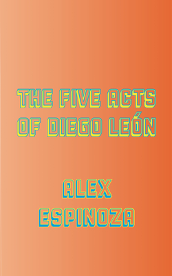 The Five Acts of Diego León Cover Image