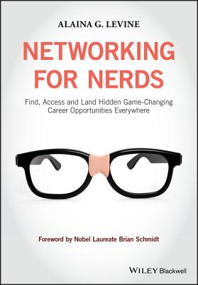 Networking for Nerds: Find, Access and Land Hidden Game-Changing Career Opportunities Everywhere Cover Image