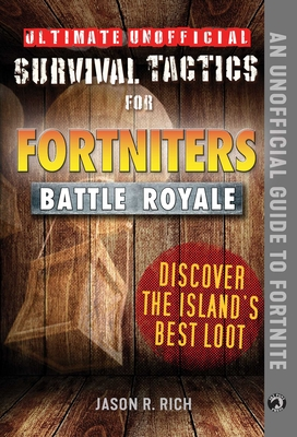 Ultimate Unofficial Survival Tactics for Fortniters: Discover the Island's Best Loot Cover Image