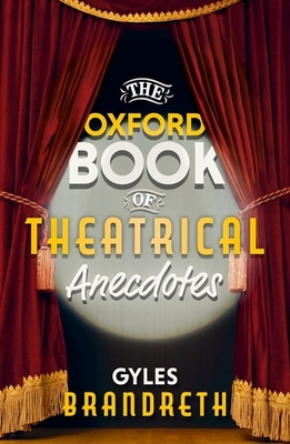 The Oxford Book of Theatrical Anecdotes Cover Image