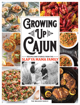 Growing Up Cajun: Recipes and Stories from the Slap YA Mama Family Cover Image