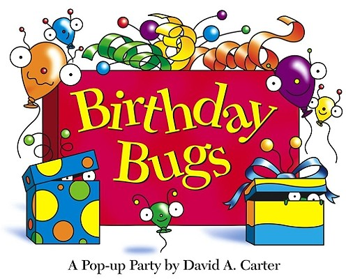 Birthday Bugs: A Pop-up Party by David A. Carter (David Carter's Bugs) Cover Image