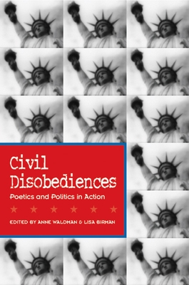 Civil Disobediences: Poetics and Politics in Action Cover Image