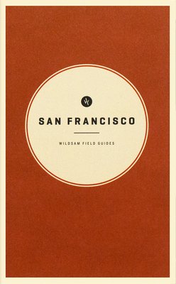 Wildsam Field Guides: San Francisco Cover Image