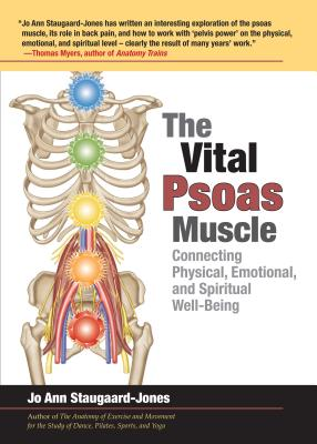 The Vital Psoas Muscle: Connecting Physical, Emotional, and Spiritual Well-Being Cover Image