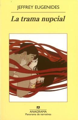 La Trama Nupcial = The Marriage Plot (Panorama de Narrativas #828) Cover Image