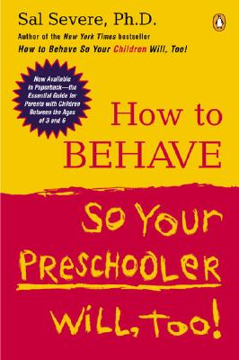 How to Behave So Your Preschooler Will, Too! Cover Image