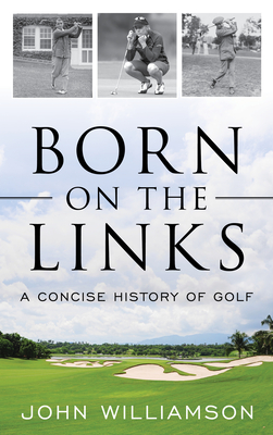 Born on the Links: A Concise History of Golf Cover Image