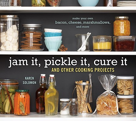 Jam It, Pickle It, Cure It Cover