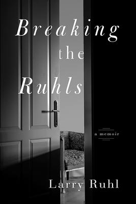 Breaking the Ruhls: A Memoir Cover Image