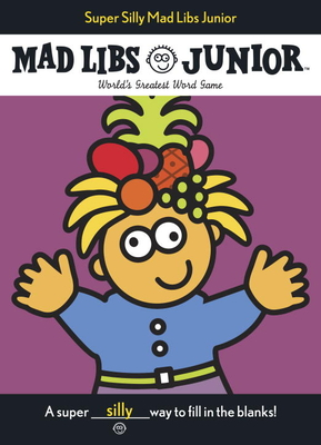 Super Silly Mad Libs Junior Cover Image
