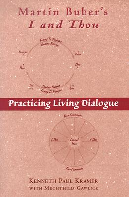Martin Buber's I and Thou: Practicing Living Dialogue Cover Image