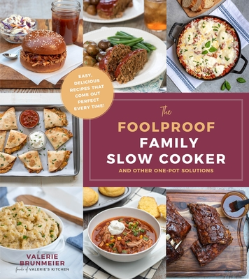 The Foolproof Family Slow Cooker: and Other One-Pot Solutions Cover Image