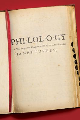 Philology: The Forgotten Origins of the Modern Humanities Cover Image