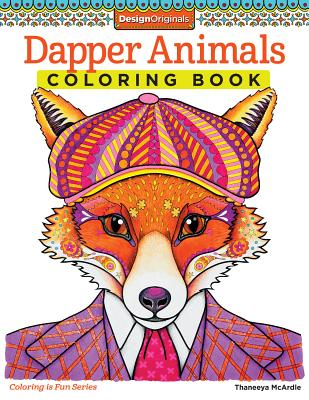 Dapper Animals Coloring Book Coloring Is Fun 13 Paperback