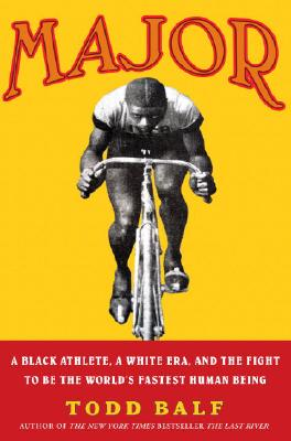 Major: A Black Athlete, a White Era, and the Fight to Be the World's Fastest Human Being Cover Image