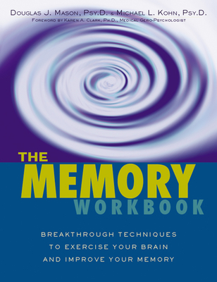 The Memory Workbook: Breakthrough Techniques to Exercise Your Brain and Improve Your Memory Cover Image