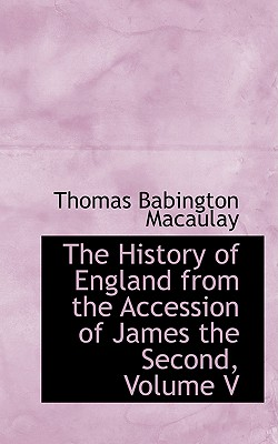 Cover for The History of England from the Accession of James the Second, Volume V
