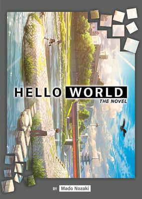 Cover for HELLO WORLD (Light Novel)