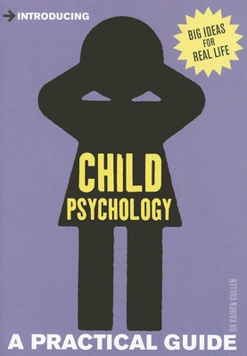 Introducing Child Psychology: A Practical Guide (Introducing (Icon Books)) Cover Image
