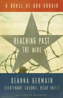 Reaching Past the Wire: A Nurse at Abu Ghraib Cover Image