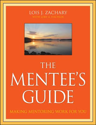 The Mentee's Guide: Making Mentoring Work for You Cover Image