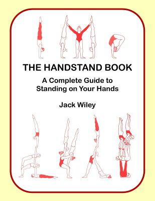 The Handstand Book: A Complete Guide to Standing on Your Hands Cover Image