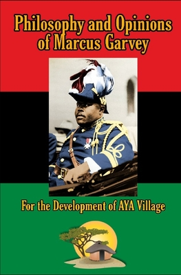 Philosophy and Opinions of Marcus Garvey: For the Development of Aya Village Cover Image