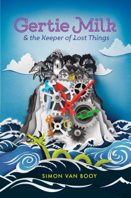 Gertie Milk and the Keeper of Lost Things Cover Image