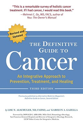 The Definitive Guide to Cancer: An Integrative Approach to Prevention, Treatment, and Healing Cover Image