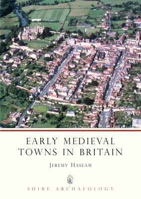 Early Medieval Towns in Britain Cover