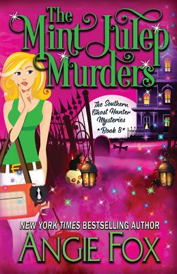 The Mint Julep Murders (Southern Ghost Hunter #8) Cover Image