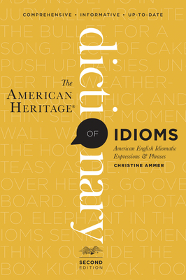 The American Heritage Dictionary of Idioms, Second Edition Cover