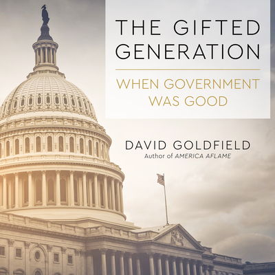 The Gifted Generation: When Government Was Good Cover Image