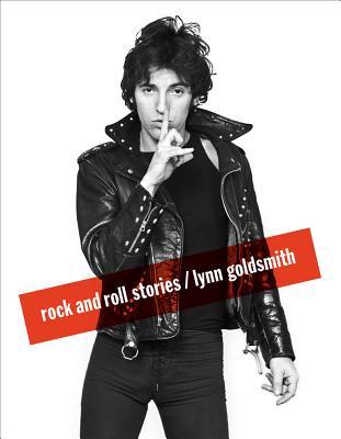 Rock and Roll StoriesLynn Goldsmith